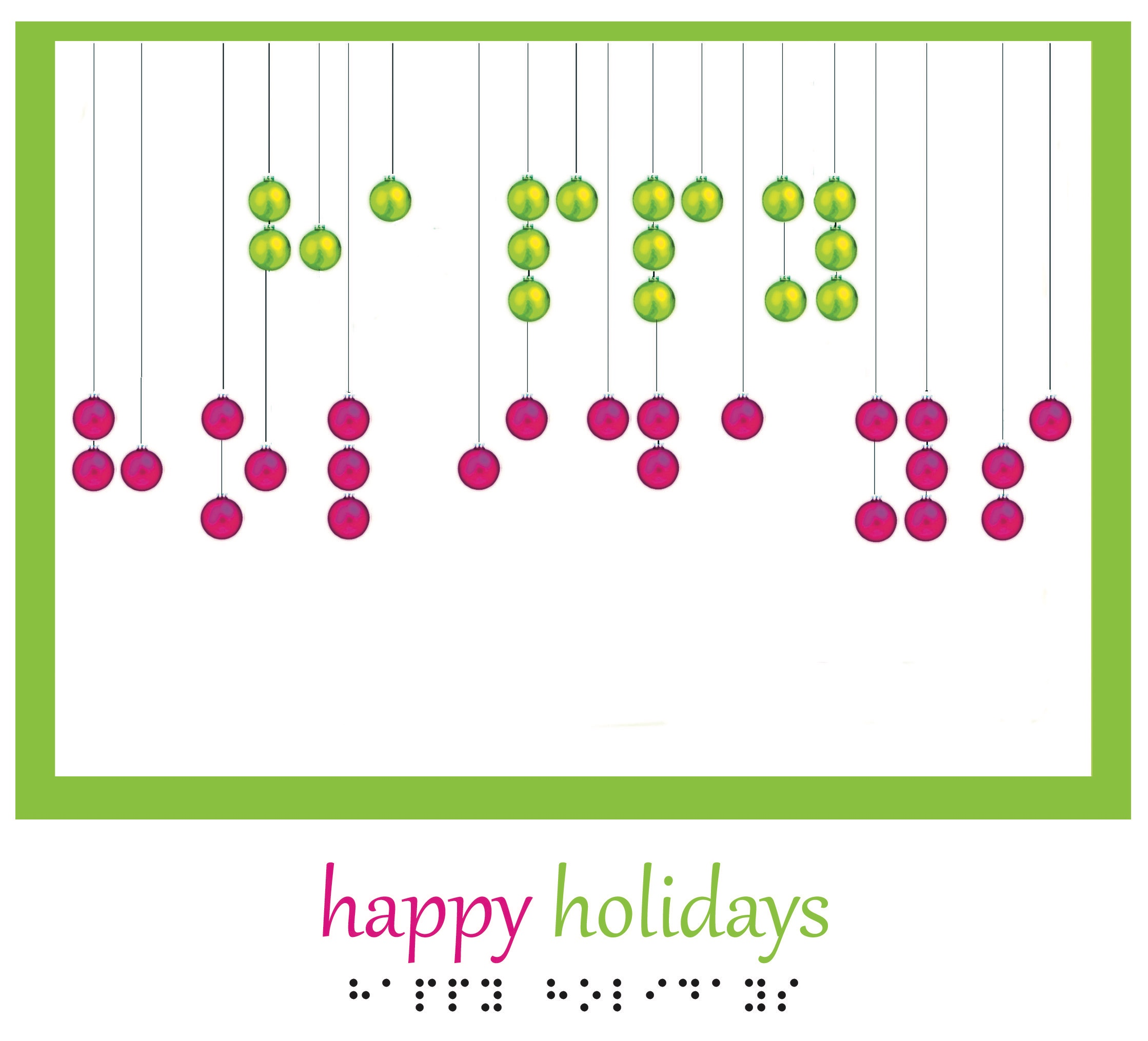 """Happy Holidays"" spelled out in Braille ornaments"